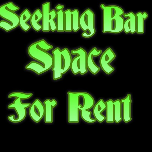 Seeking Bar Space For Rent