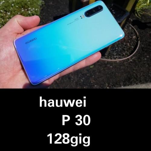 Hauwei P30 128gig