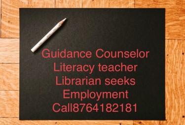Guidance Counselor, Literacy Teacher Seeks  Job