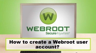 How To Create A Webroot User Account?