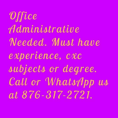 Office Administrative Needed. Subjects Required