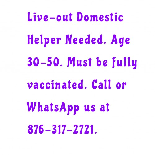 Live-out Helper Needed. Must Be Fully Vaccinated.