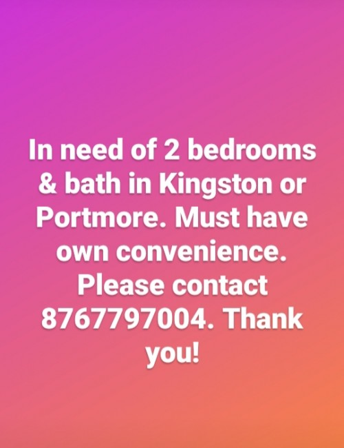 In Need Of 2 Bedrooms In Kingston Or Portmore